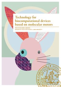 Front cover of F. Lindberg's doctoral thesis: Technology for biocomputational devices based on molecular motors